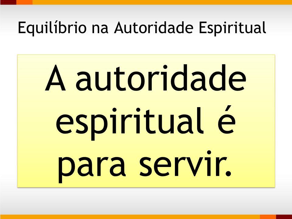 Equilíbrio na Autoridade Espiritual