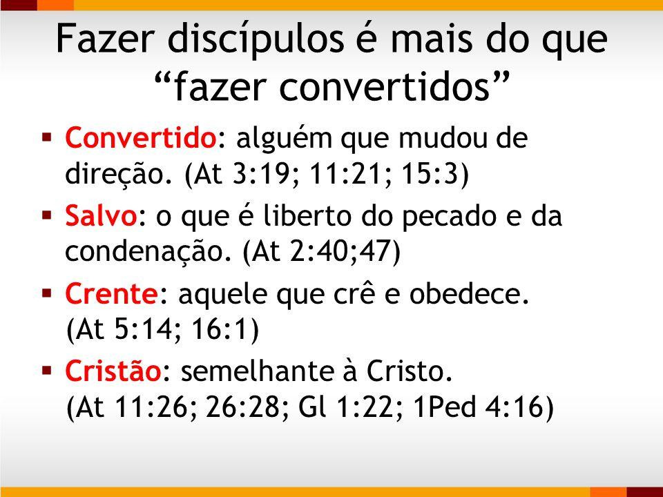 Fazer discípulos é mais do que fazer convertidos