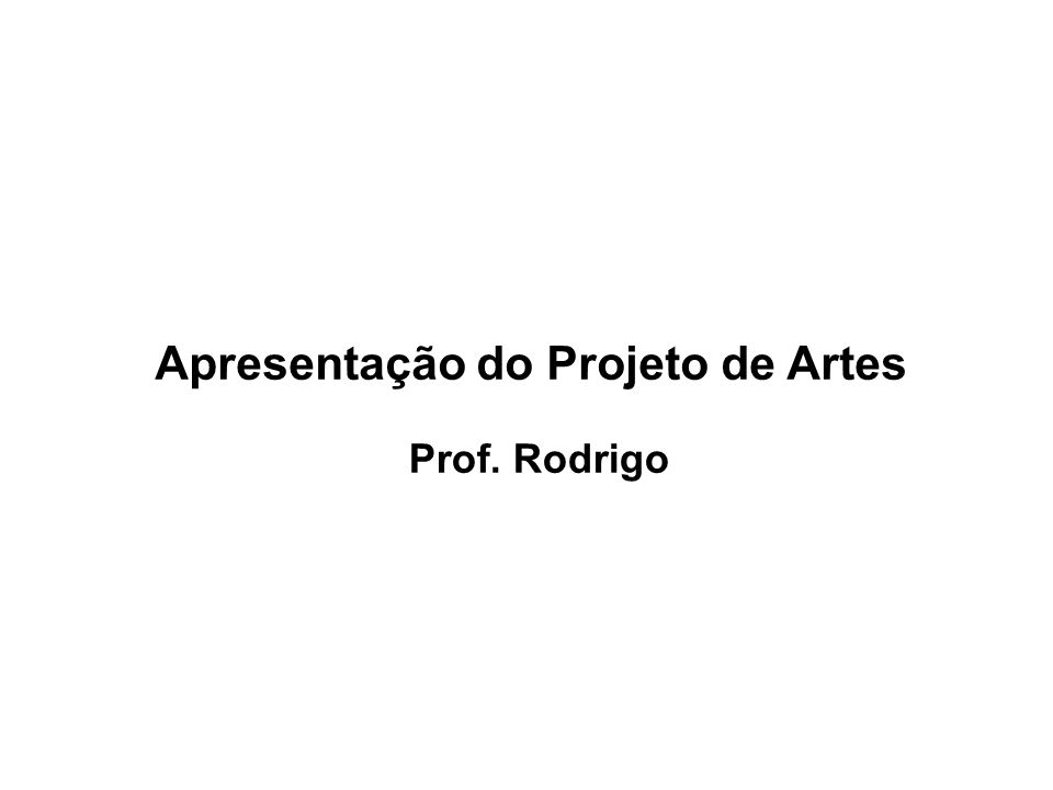 Apresentação do Projeto de Artes