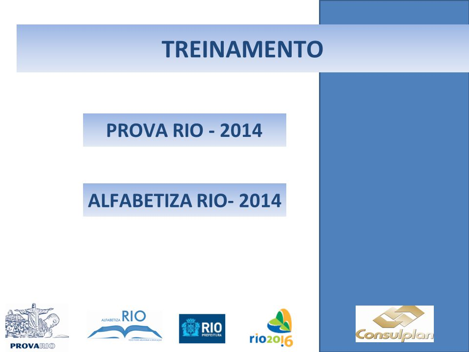 TREINAMENTO PROVA RIO - 2014 ALFABETIZA RIO- 2014