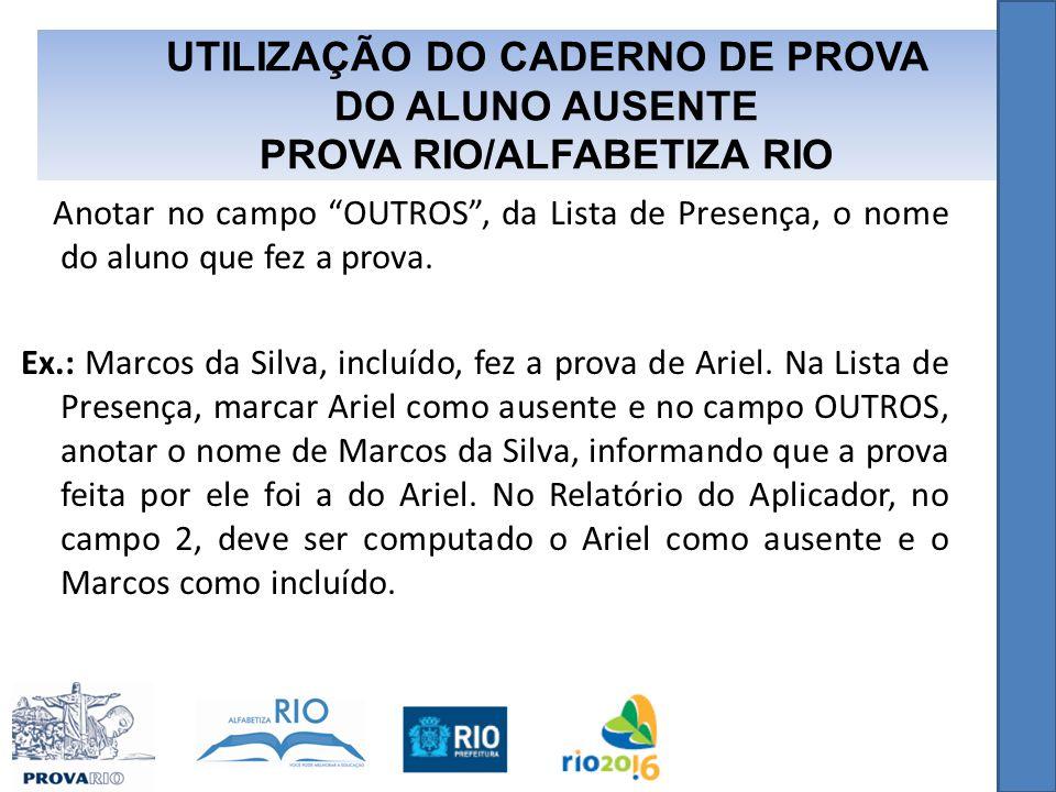 UTILIZAÇÃO DO CADERNO DE PROVA PROVA RIO/ALFABETIZA RIO
