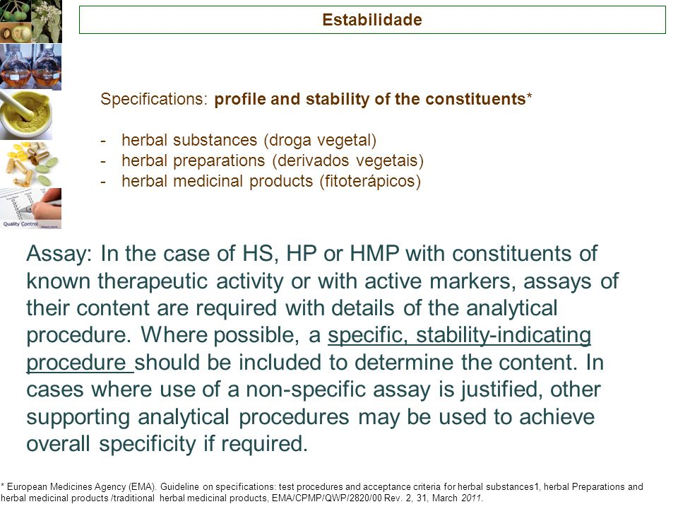 Estabilidade Specifications: profile and stability of the constituents* herbal substances (droga vegetal)