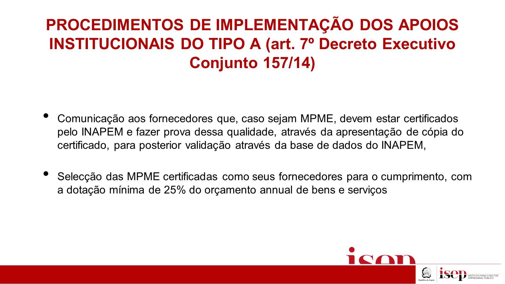 PROCEDIMENTOS DE IMPLEMENTAÇÃO DOS APOIOS INSTITUCIONAIS DO TIPO A (art. 7º Decreto Executivo Conjunto 157/14)