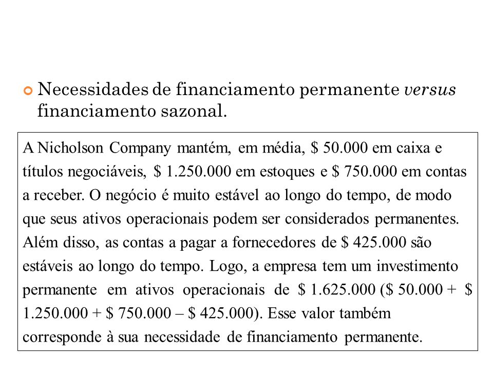 Necessidades de financiamento permanente versus financiamento sazonal.