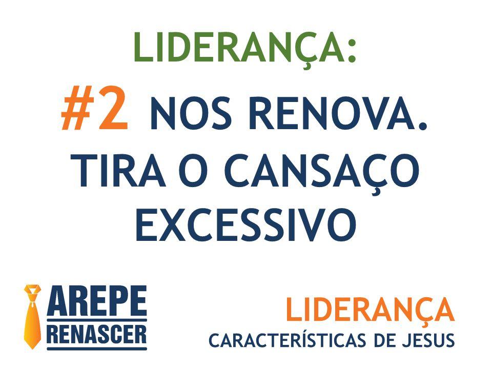 #2 NOS RENOVA. TIRA O CANSAÇO EXCESSIVO LIDERANÇA: LIDERANÇA