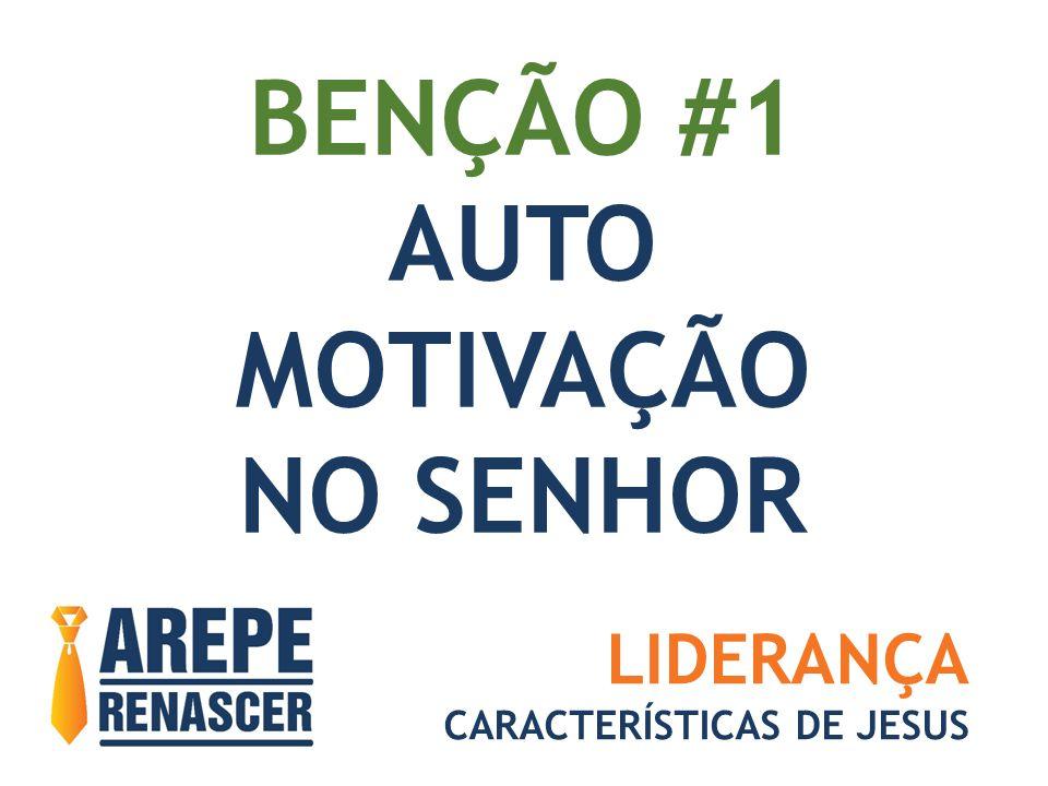 BENÇÃO #1 AUTO MOTIVAÇÃO NO SENHOR