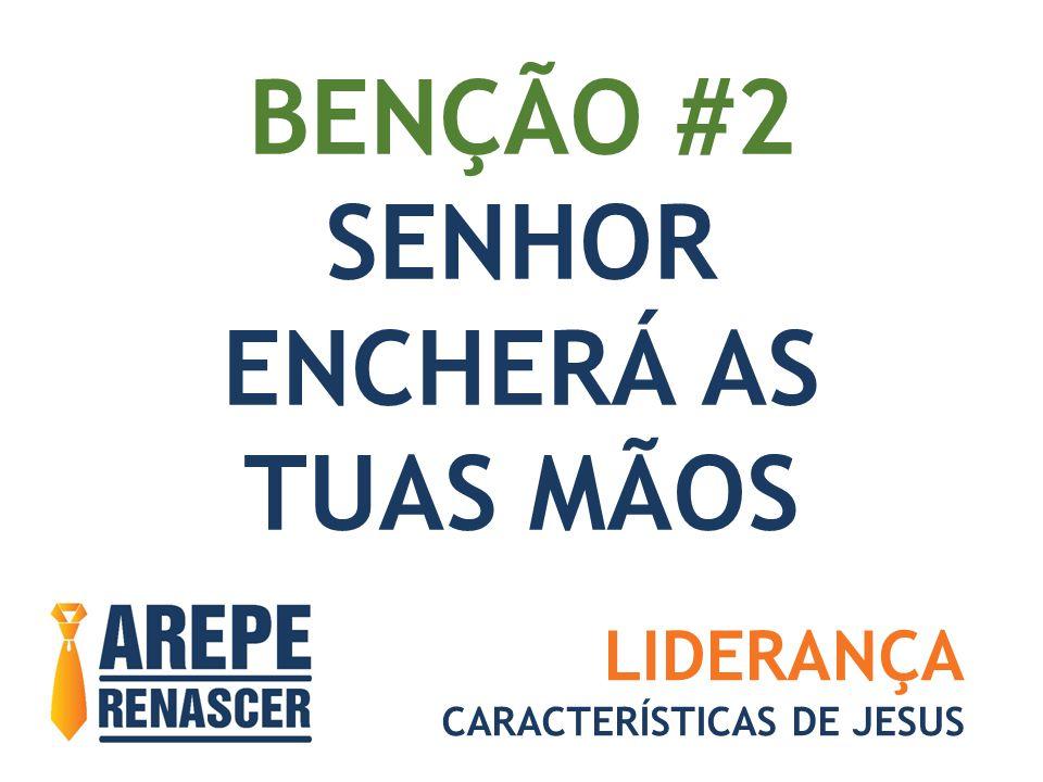 BENÇÃO #2 SENHOR ENCHERÁ AS TUAS MÃOS