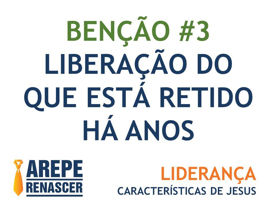 BENÇÃO #3 LIBERAÇÃO DO QUE ESTÁ RETIDO HÁ ANOS