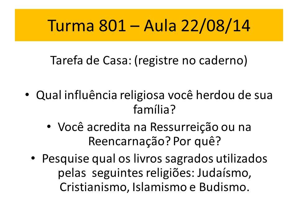 Turma 801 – Aula 22/08/14 Tarefa de Casa: (registre no caderno)