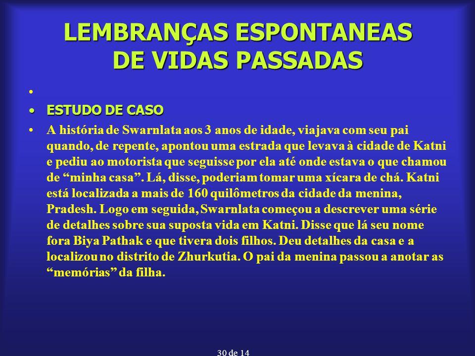 LEMBRANÇAS ESPONTANEAS DE VIDAS PASSADAS