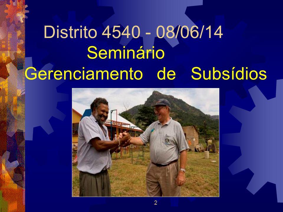 Distrito 4540 - 08/06/14 Seminário Gerenciamento de Subsídios