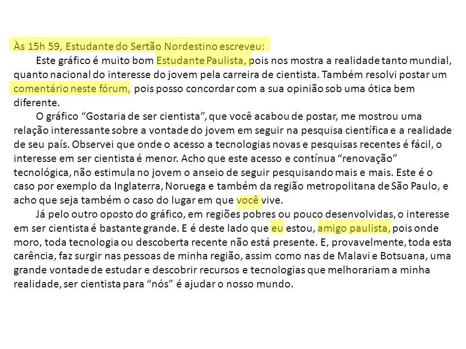 Às 15h 59, Estudante do Sertão Nordestino escreveu: