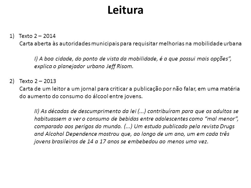 Leitura Texto 2 – 2014. Carta aberta às autoridades municipais para requisitar melhorias na mobilidade urbana.