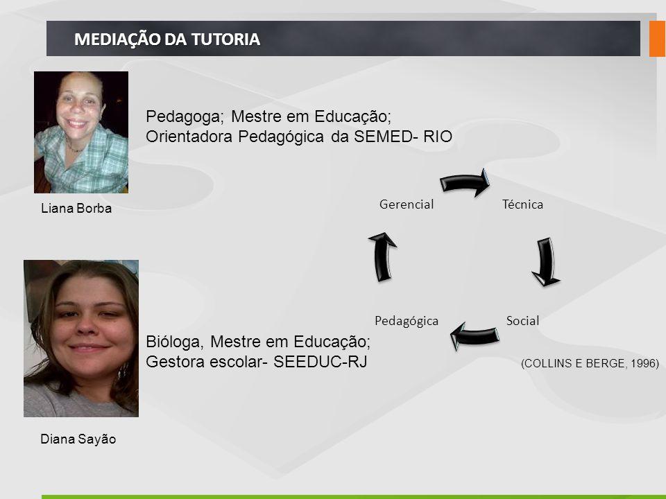 MEDIAÇÃO DA TUTORIA Pedagoga; Mestre em Educação;