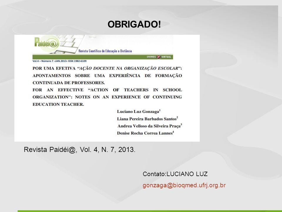 OBRIGADO! Revista Paidéi@, Vol. 4, N. 7, 2013. Contato:LUCIANO LUZ