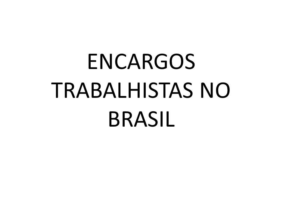ENCARGOS TRABALHISTAS NO BRASIL