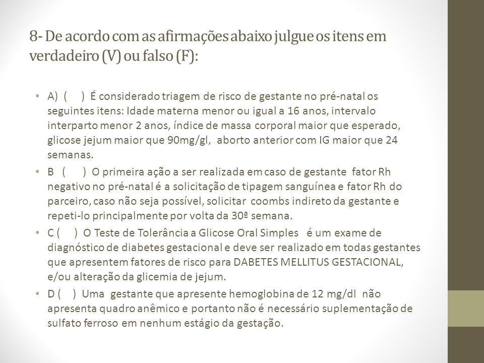 8- De acordo com as afirmações abaixo julgue os itens em verdadeiro (V) ou falso (F):