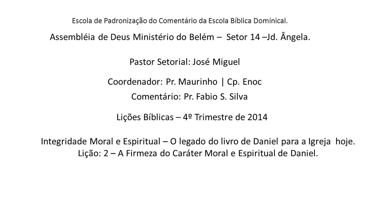 Assembléia de Deus Ministério do Belém – Setor 14 –Jd. Ângela.