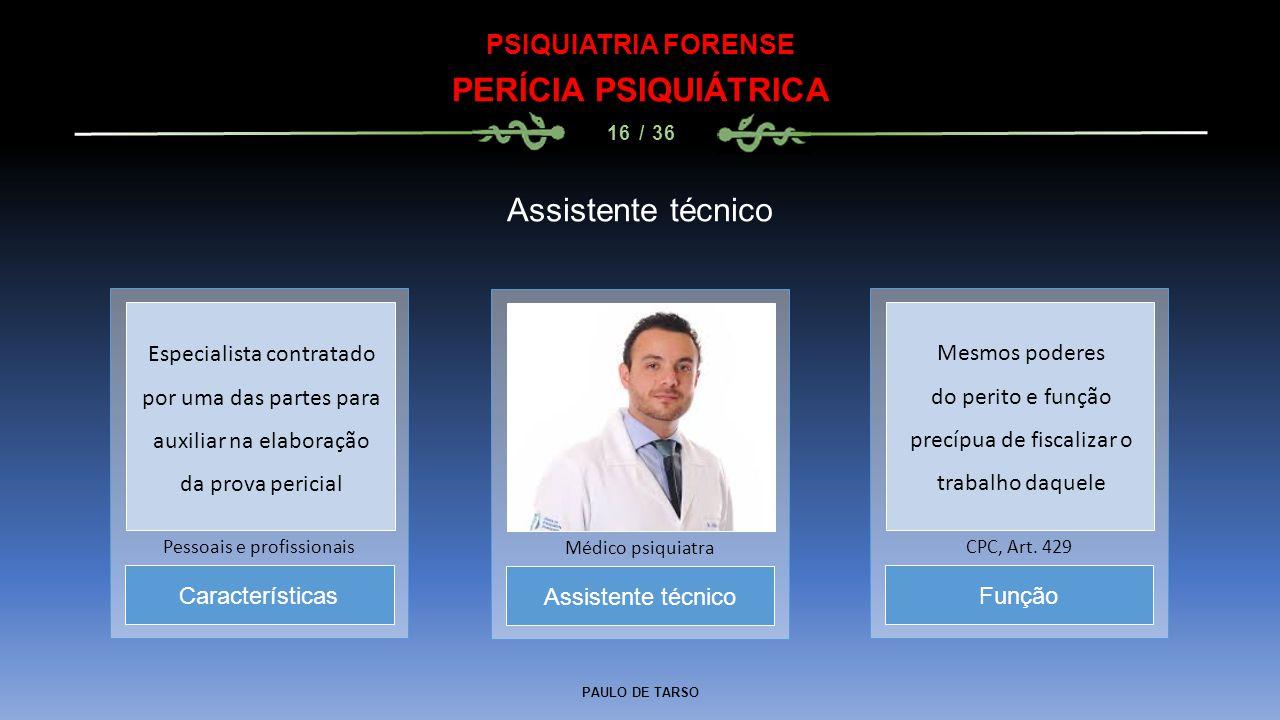 PERÍCIA PSIQUIÁTRICA Assistente técnico PSIQUIATRIA FORENSE