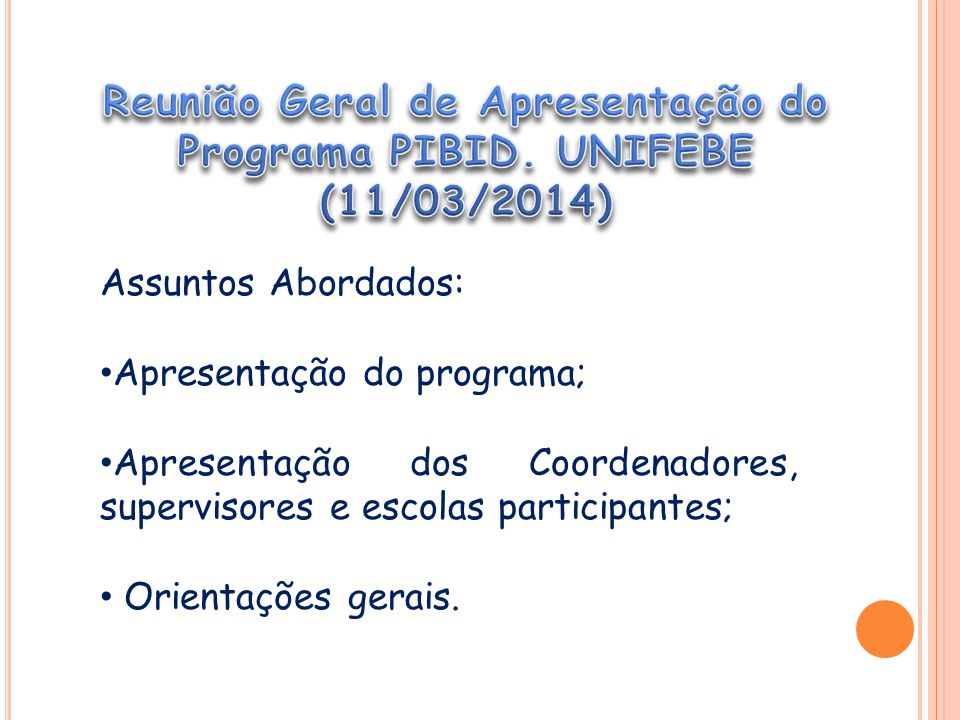 Reunião Geral de Apresentação do Programa PIBID. UNIFEBE (11/03/2014)