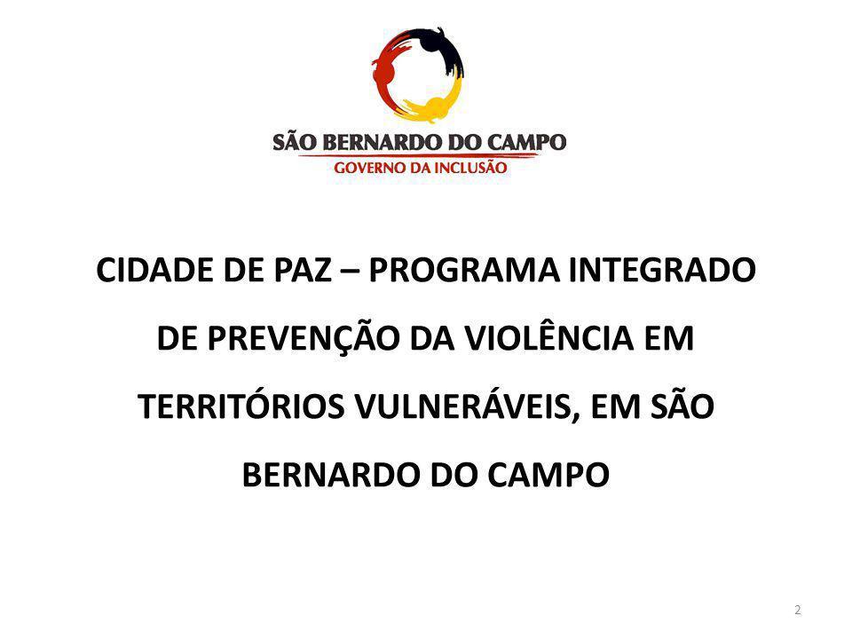 CIDADE DE PAZ – PROGRAMA INTEGRADO DE PREVENÇÃO DA VIOLÊNCIA EM TERRITÓRIOS VULNERÁVEIS, EM SÃO BERNARDO DO CAMPO