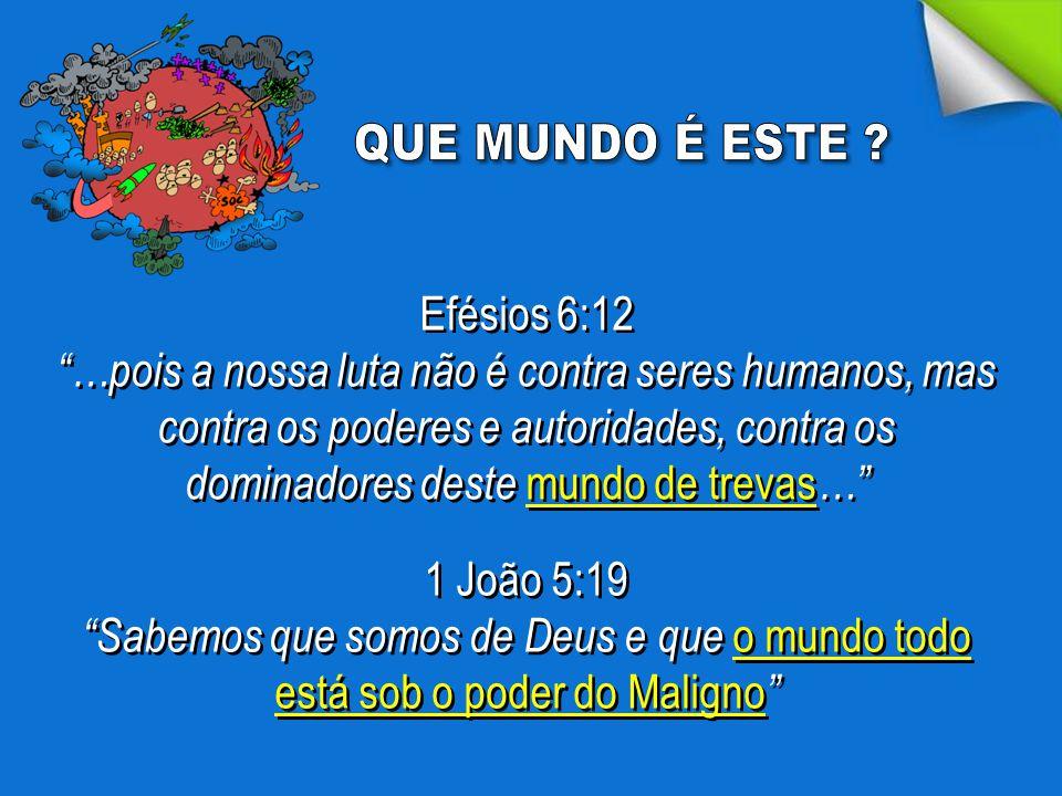 QUE MUNDO É ESTE Efésios 6:12