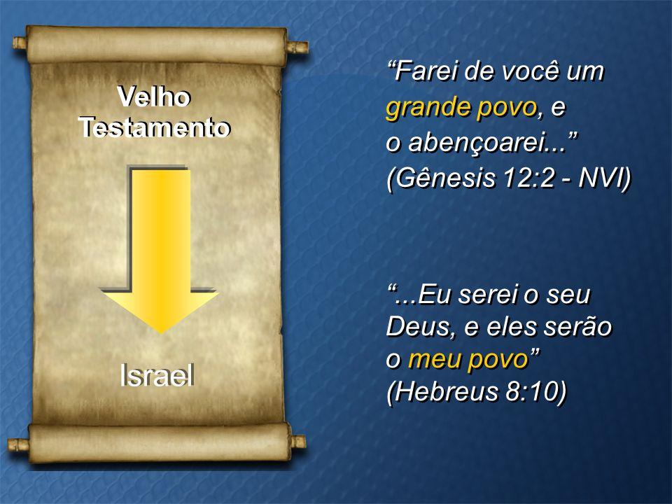 Israel Velho Testamento Farei de você um grande povo, e