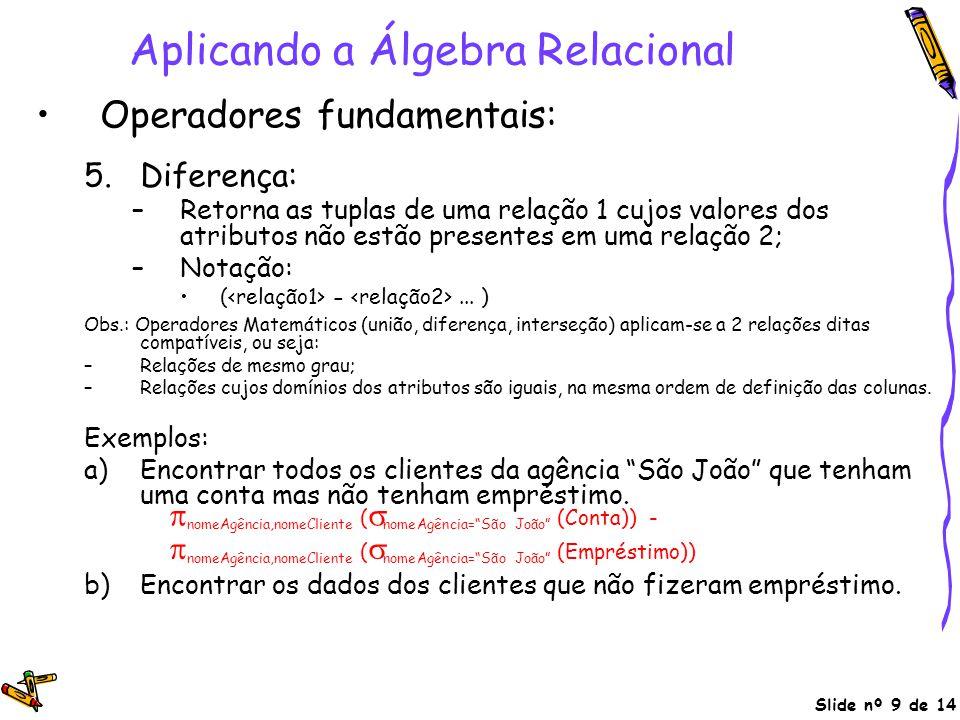 Aplicando a Álgebra Relacional