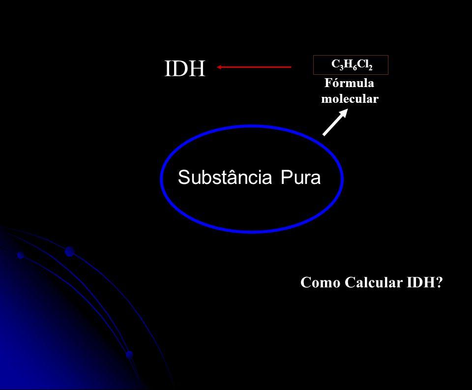 IDH C3H6Cl2 Fórmula molecular Substância Pura Como Calcular IDH