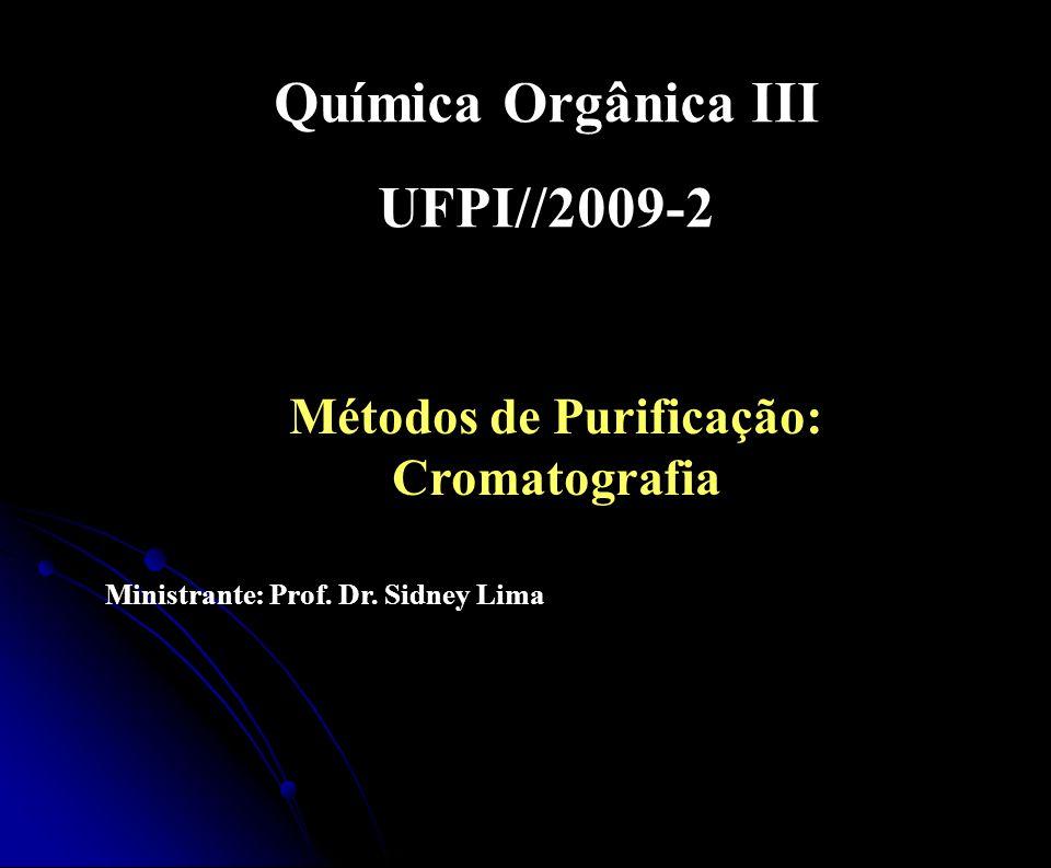 Métodos de Purificação: Cromatografia