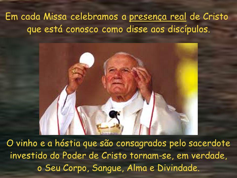 Em cada Missa celebramos a presença real de Cristo
