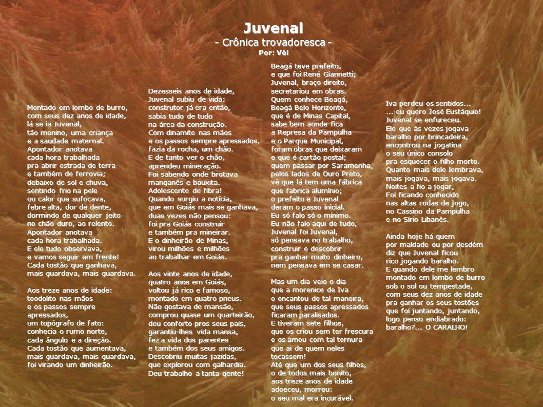 Juvenal - Crônica trovadoresca - Por: Véi