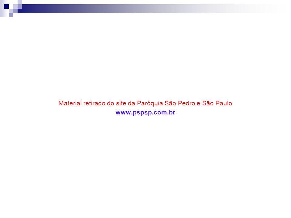 Material retirado do site da Paróquia São Pedro e São Paulo