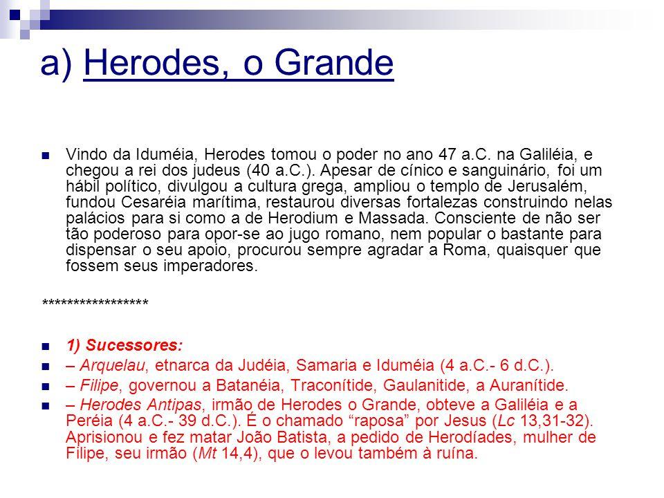 a) Herodes, o Grande