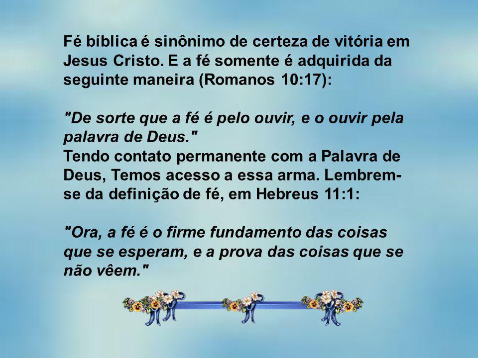 Fé bíblica é sinônimo de certeza de vitória em Jesus Cristo