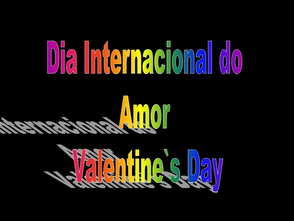 Dia Internacional do Amor Valentine`s Day