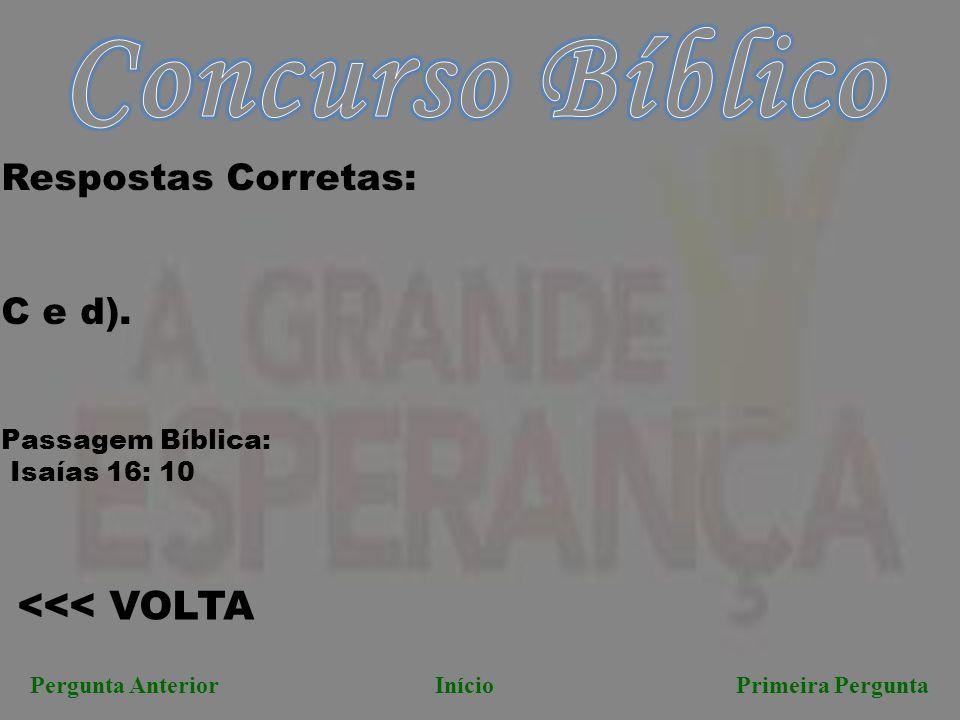 Concurso Bíblico <<< VOLTA Respostas Corretas: C e d).
