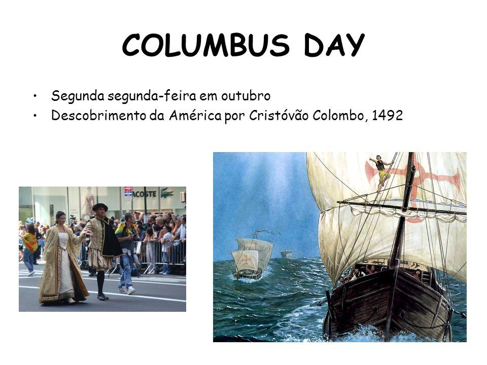 COLUMBUS DAY Segunda segunda-feira em outubro