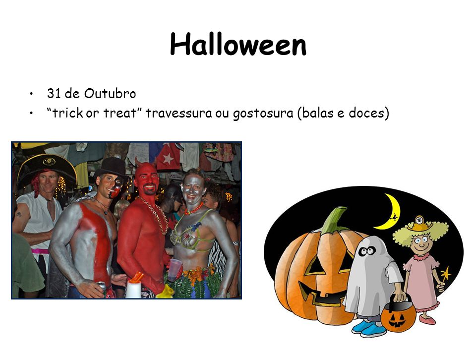 Halloween 31 de Outubro trick or treat travessura ou gostosura (balas e doces)