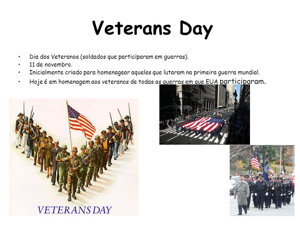 Veterans Day Dia dos Veteranos (soldados que participaram em guerras).