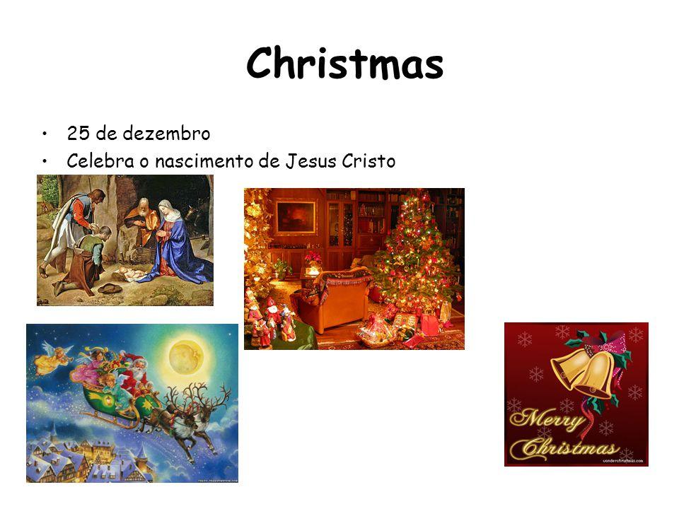 Christmas 25 de dezembro Celebra o nascimento de Jesus Cristo