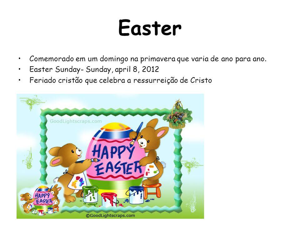 Easter Comemorado em um domingo na primavera que varia de ano para ano. Easter Sunday- Sunday, april 8, 2012.