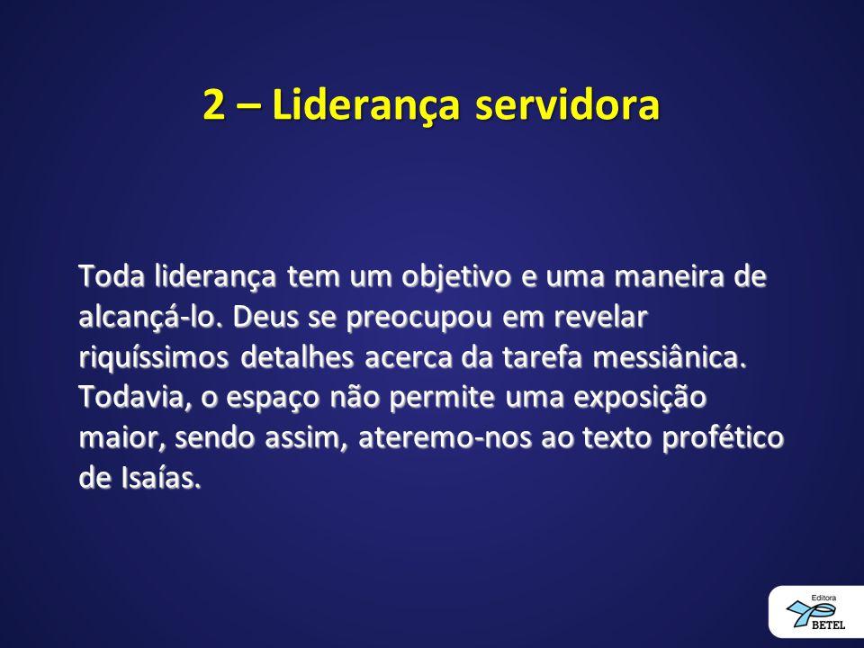 2 – Liderança servidora