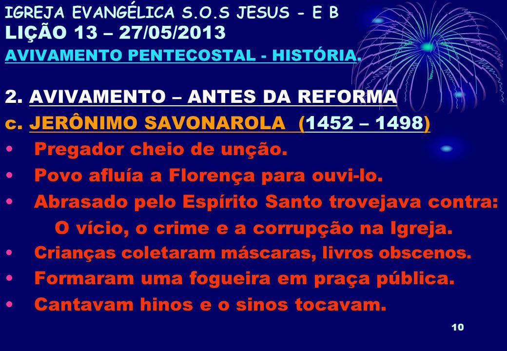 2. AVIVAMENTO – ANTES DA REFORMA c. JERÔNIMO SAVONAROLA (1452 – 1498)