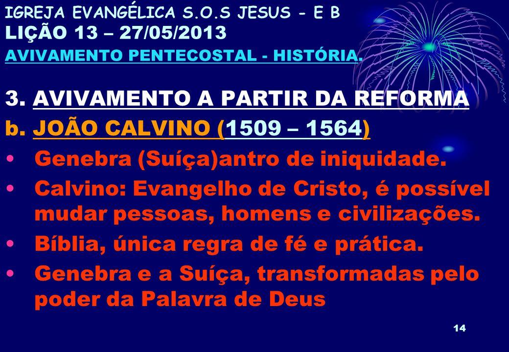 3. AVIVAMENTO A PARTIR DA REFORMA b. JOÃO CALVINO (1509 – 1564)