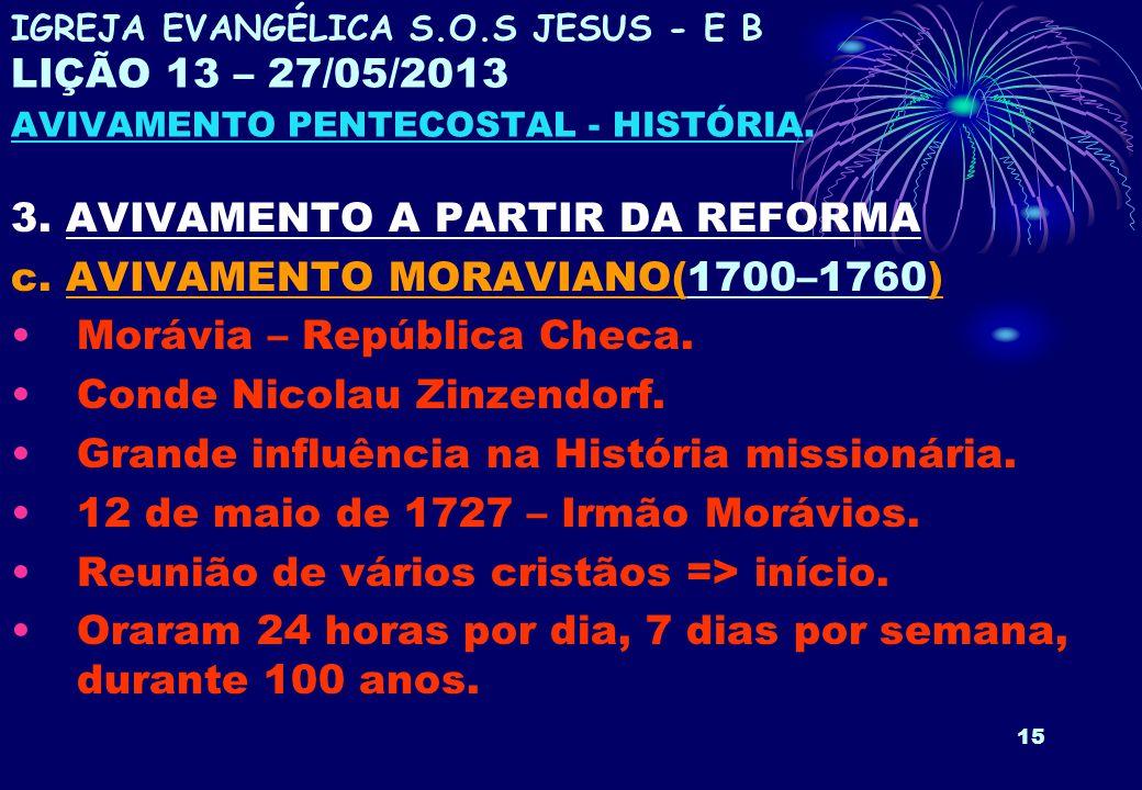 3. AVIVAMENTO A PARTIR DA REFORMA c. AVIVAMENTO MORAVIANO(1700–1760)
