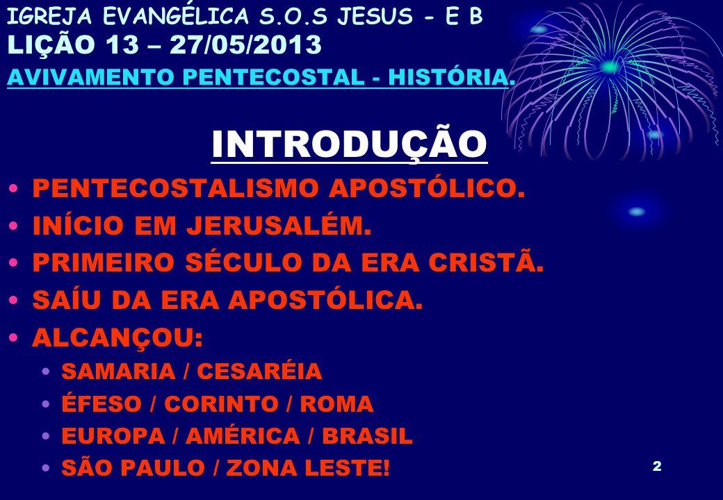 INTRODUÇÃO PENTECOSTALISMO APOSTÓLICO. INÍCIO EM JERUSALÉM.
