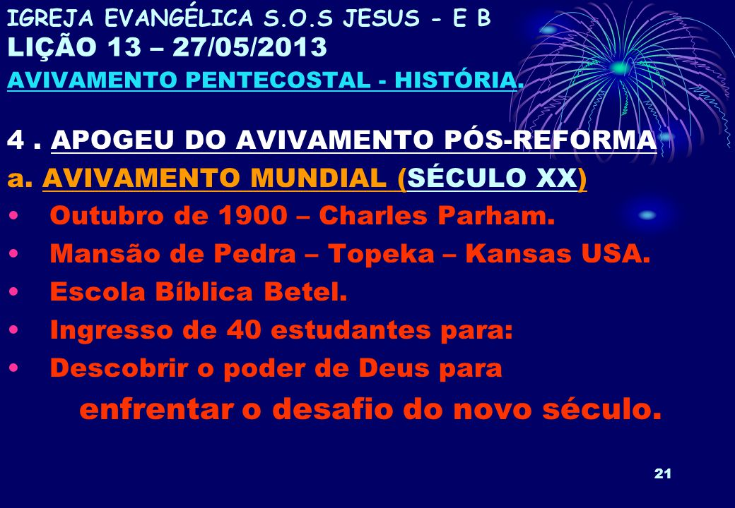 4 . APOGEU DO AVIVAMENTO PÓS-REFORMA a. AVIVAMENTO MUNDIAL (SÉCULO XX)