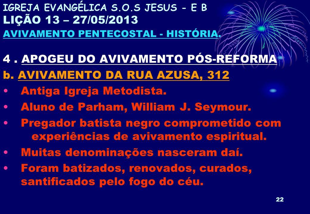 4 . APOGEU DO AVIVAMENTO PÓS-REFORMA b. AVIVAMENTO DA RUA AZUSA, 312
