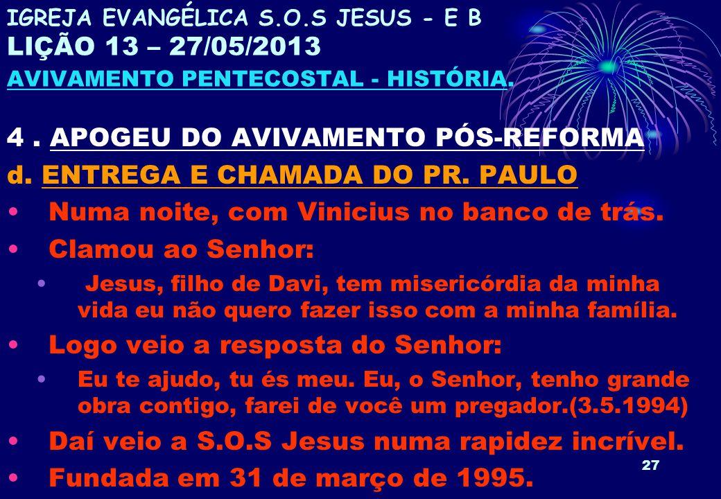 4 . APOGEU DO AVIVAMENTO PÓS-REFORMA d. ENTREGA E CHAMADA DO PR. PAULO